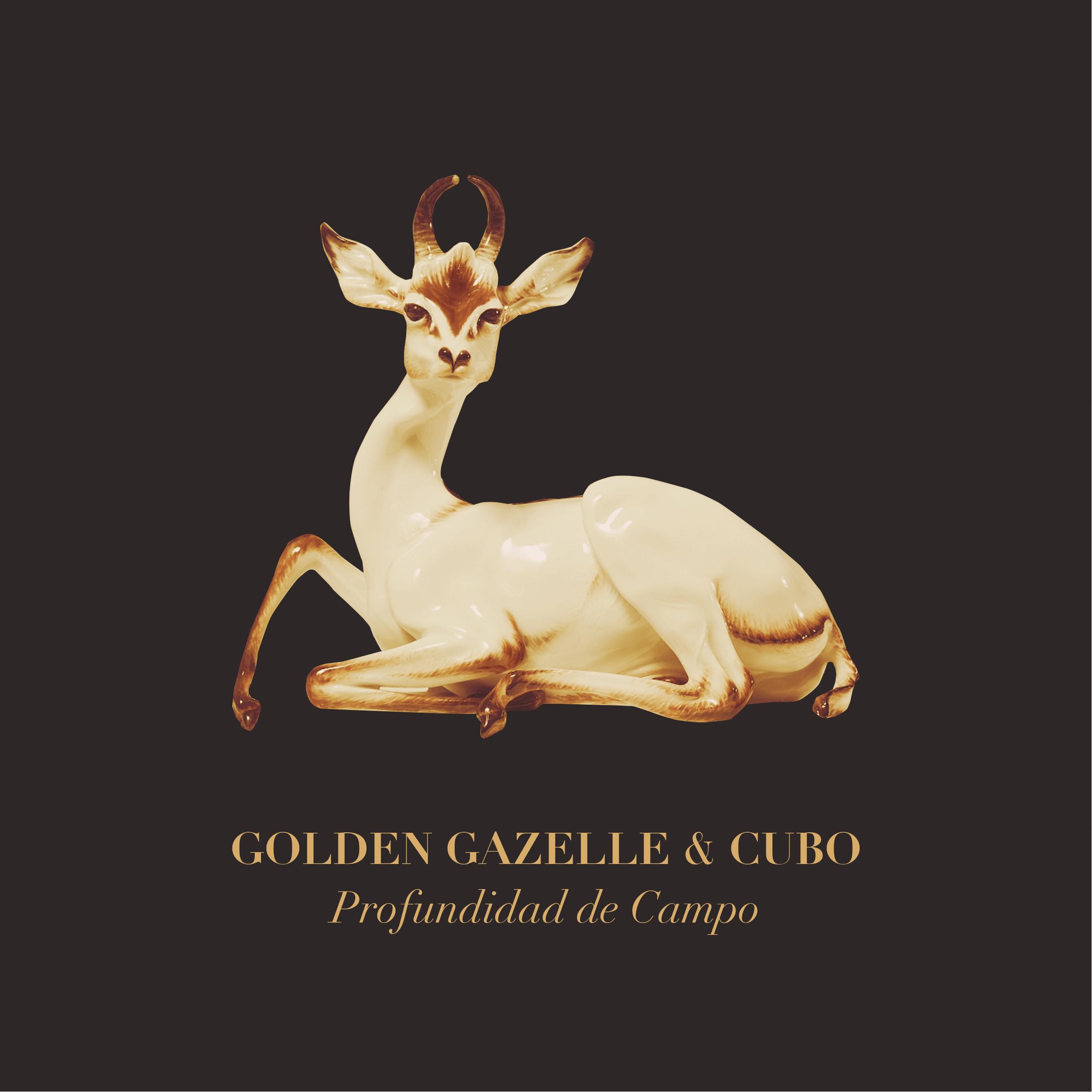"""Golden Gazelle & Cubo """"Profundidad De Campo"""""""