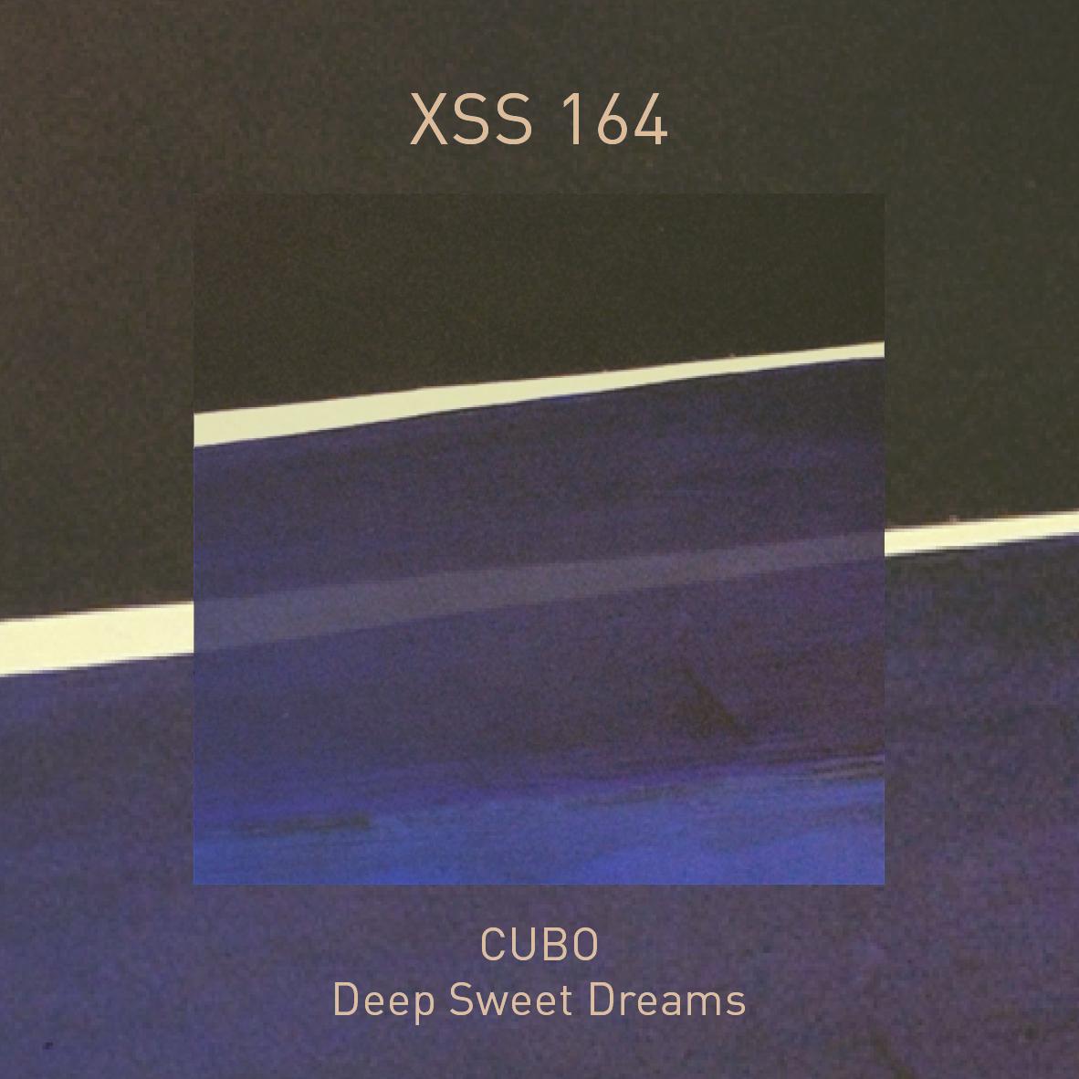 XSS164 | Cubo | Deep Sweet Dreams