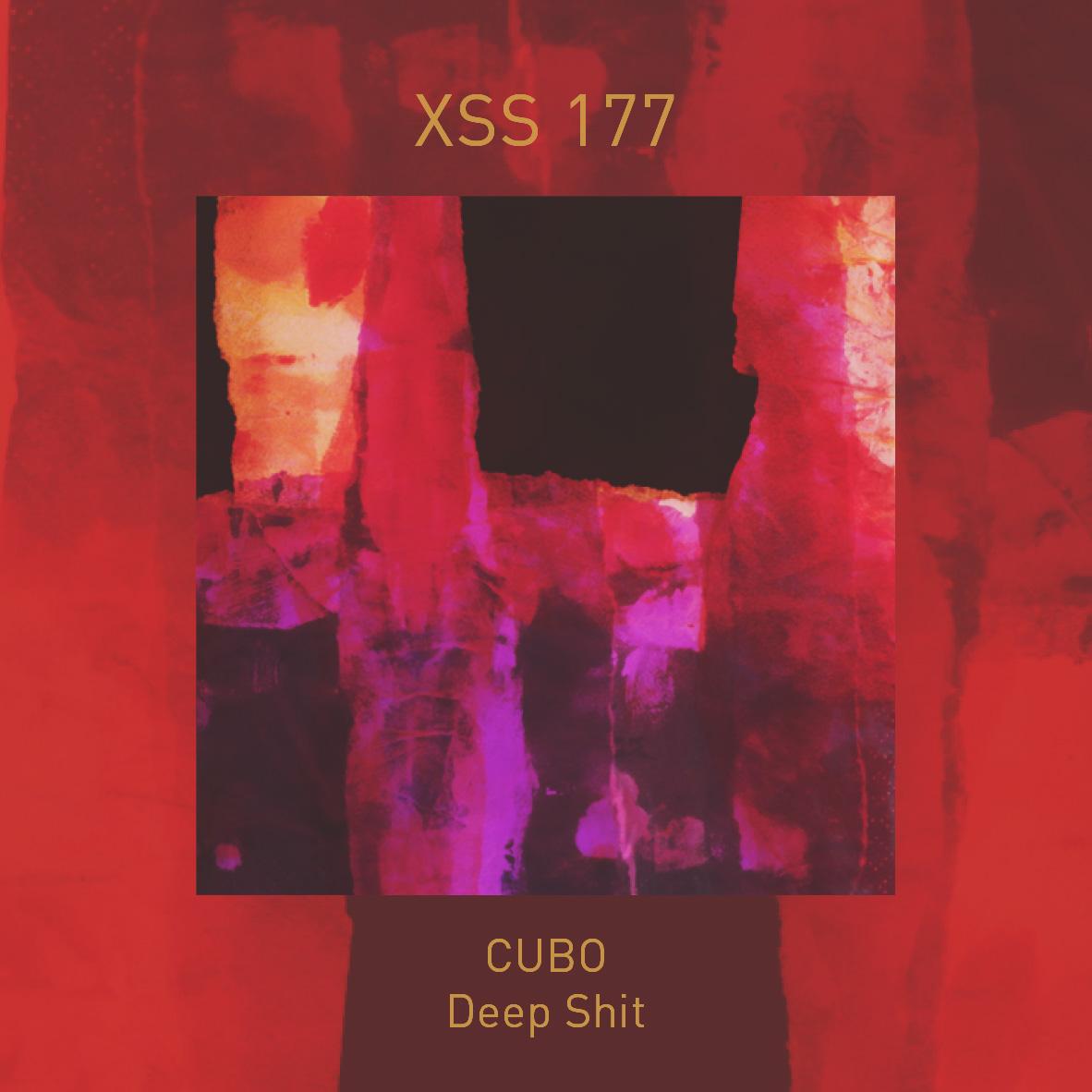 XSS177 | Cubo | Deep Shit