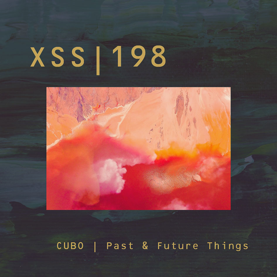 XSS198 | Cubo | Past & Future Things