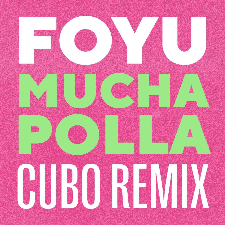 FOYU - Mucha Polla (Cubo Remix)